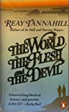 The World: The Flesh And The Devil (0140088563) by Tannahill, Reay