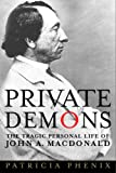img - for Private Demons: The Tragic Personal Life of John A. Macdonald book / textbook / text book