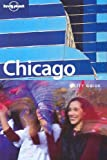 Lonely Planet Chicago (City Guide) (1740597966) by Chris Baty