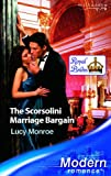 The Scorsolini Marriage Bargain (Modern Romance) (0263848418) by LUCY MONROE