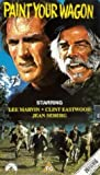 Paint Your Wagon [VHS]
