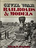 Civil War Railroads and Models