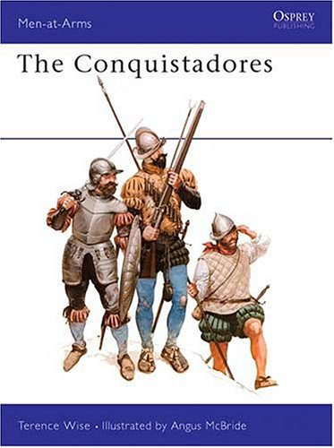 The Conquistadores (Men-at-Arms)