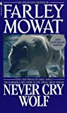 Never Cry Wolf (0553273965) by Farley Mowat