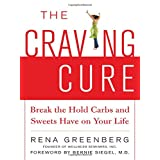 The Craving Cure: Break the Hold Carbs and Sweets Have on Your Life ~ Rena Greenberg