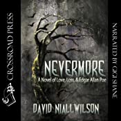 Nevermore: A Novel of Love, Loss, & Edgar Allan Poe | [David Niall Wilson]