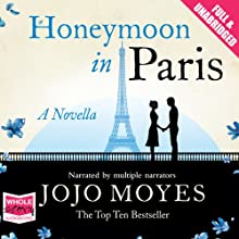 Honeymoon in Paris Audiobook by Jojo Moyes Narrated by Clare Corbett, Penelope Rawlins