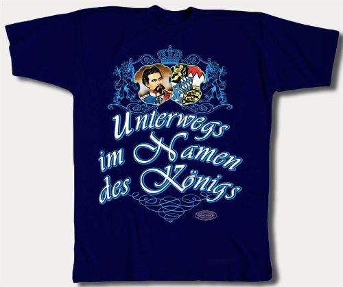 König Ludwig T-Shirt - Unterwegs im Namen des Königs - Bayern Bavaria Deutschland Germany Neuschwanstein Geschenk Geburtstag Funshirt - S M L XL XXL