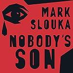Nobody's Son: A Memoir | Mark Slouka