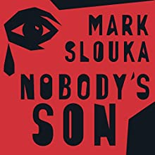Nobody's Son: A Memoir Audiobook by Mark Slouka Narrated by Tom Zingarelli
