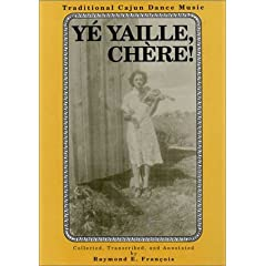Ye Yaille Chere, Traditional Cajun Dance Music by Raymond E. Francois