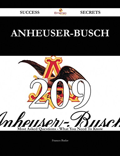 anheuser-busch-209-success-secrets-209-most-asked-questions-on-anheuser-busch-what-you-need-to-know