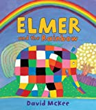 Elmer and the Rainbow (Andersen Press Picture Books)