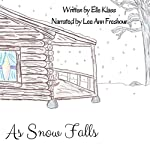 As Snow Falls | Elle Klass