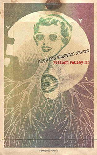 Goddamn Electric Nights by William Pauley III (12-Oct-2014) Paperback