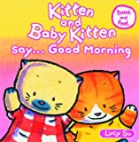 Kitten and Baby Kitten Say... Good Morning (1856024660) by Su, Lucy