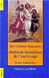 echange, troc Victor Schoelcher - Colonies françaises, abolition immédiate de l'esclavage