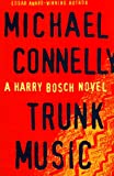 Trunk Music (Harry Bosch) (0316152447) by Connelly, Michael
