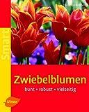 Zwiebelblumen: Bunt - robust - vielseitig