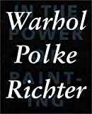 In the Power of Painting 1: Warhol, Polke, Richter