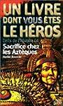 SACRIFICE DES AZT�QUES (D�FIS DE L'HI...