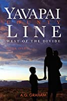 Yavapai County Line: West of the Divide Book 1 (Volume 1)