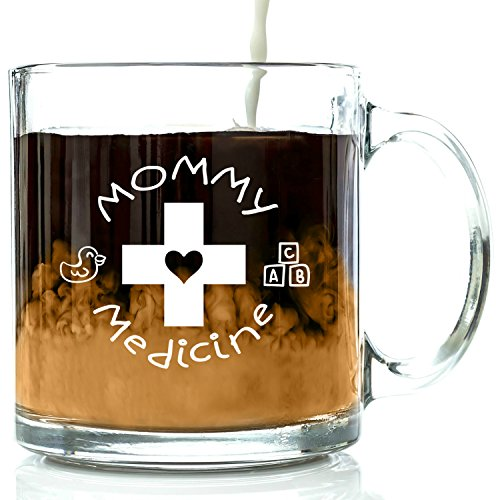 Mommy Medicine Funny Glass Coffee Mug 13 oz - Best Birthday Gifts For Women - Unique Gift For Her - Cool Humorous Present Idea For Mom, New Mother, Wife, Girlfriend, Sister, Coworker or Daughter