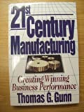img - for 21st century manufacturing: Creating winning business performance book / textbook / text book