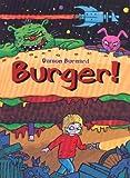 img - for Burger! book / textbook / text book
