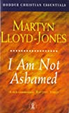 I Am Not Ashamed (Hodder Christian Essentials)