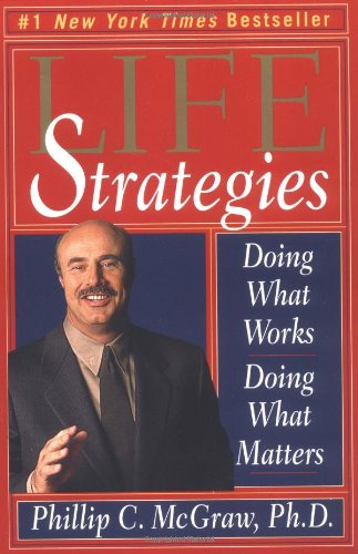 Life Strategies by Phillip C. McGraw