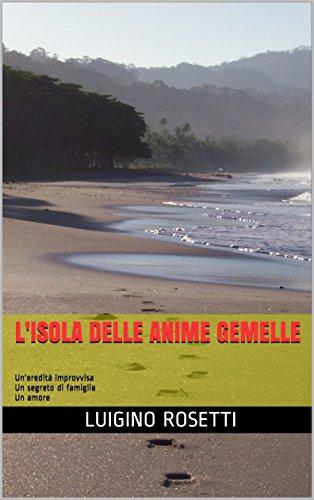 lisola-delle-anime-gemelle-uneredita-improvvisa-un-segreto-di-famiglia-un-amore-italian-edition