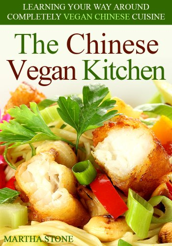 The Chinese Vegan Kitchen: Learning Your Way Around Completely Vegan Chinese Cuisine by Martha Stone