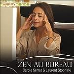 Zen au bureau | Carole Serrat,Laurent Stopnicki