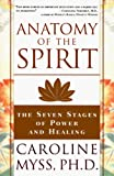 img - for Anatomy of the Spirit: The Seven Stages of Power and Healing book / textbook / text book