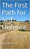 The First Path for Self-Defense: An introduction to the Crossing Paths Self-Defense System