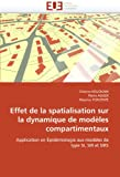 img - for Effet de la spatialisation sur la dynamique de mod les compartimentaux: Application en  pid miologie aux mod les de type SI, SIR et SIRS (French Edition) book / textbook / text book