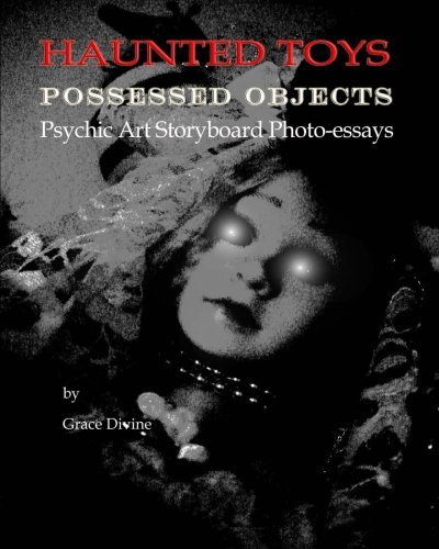 Haunted Toys: Possessed Objects - Psychic Art Storyboard Photo-Essays