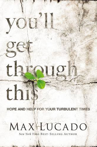 youll-get-through-this-hope-and-help-for-your-turbulent-times