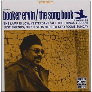 Booker Ervin - 癮 - 时光忽快忽慢,我们边笑边哭!