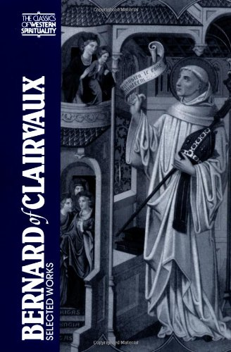 Bernard of Clairvaux: Selected Works (The Classics of...