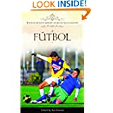 Fútbol (The Ilan Stavans Library of Latino Civilization)