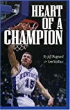 img - for Heart of a Champion by Sheppard, Jeff, Wallace, Tom (May 1, 1998) Paperback book / textbook / text book
