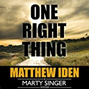 One Right Thing: Marty Singer Mystery, Book 3 | Matthew Iden