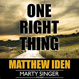 One Right Thing: Marty Singer Mystery, Book 3 | [Matthew Iden]