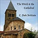 The Witch and the Cathedral: The Royal Wizard of Yurt Audiobook by C. Dale Brittain Narrated by Eric Vincent