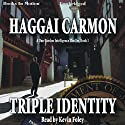 Triple Identity: Dan Gordon Series, Book 1 Audiobook by Haggai Carmon Narrated by Kevin Foley