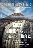Ghost Mountains and Vanishing Oceans: North America from Birth to Middle Age
