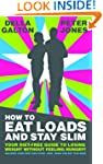 How To Eat Loads And Stay Slim - Your...