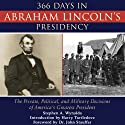366 Days in Abraham Lincoln's Presidency: The Private, Political, and Military Decisions of America's Greatest President (       UNABRIDGED) by Stephen Wynalda Narrated by Joe Barrett